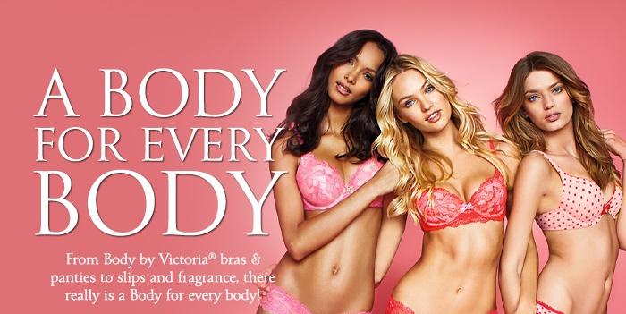 """This is an advert for Victoria's Secret's campaign called """"I love my body"""". This advert focuses on how in this campaign there are different types of laundre in which all customers will be satisfied. It is ironic that to be a model for a company you have to meet their certain size to be their model. Meaning that those three models have similar size and they are promoting a campaign in which all customers will find their perfect laundre for themselves."""