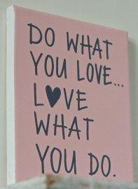 Kiz Canvas - Do what you love....