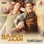 Download Naach Meri Jaan Song Of Tubelight, Album Singers Are Pritam Chakraborty, Kamaal Khan, Nakash Aziz, Dev Negi, Tushar Joshi Also Listen Online Bollywood Movie Tubelight Songs Naach Meri Jaan Mp3 Song In 128kpbs And 320kpbs
