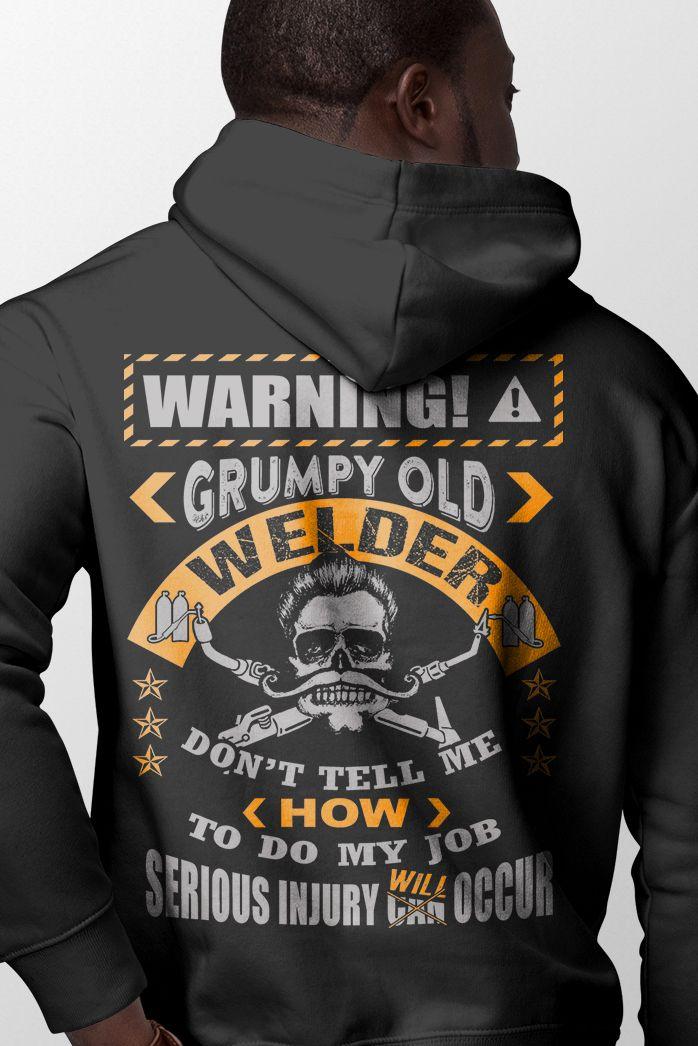 c3bbd614 Grumpy Old Welder Warning - Welder Gift - Design available on Tee Shirt  Hoodie Tank Mug Sticker Long Sleeve ... #welder #welderlife #welding  #fabrication # ...