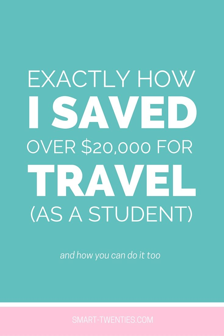Exactly How I Saved Over $20,000 For Travel (As A Student) - Smart Twenties | Smart Twenties