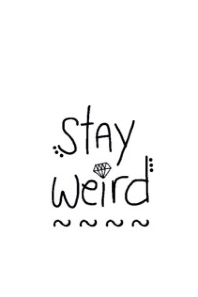 More Ideas Stay Weird