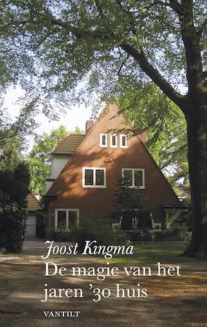 De magie van het jaren '30 huis. Boek van Joost Kingma. Uitgeverij Vantilt