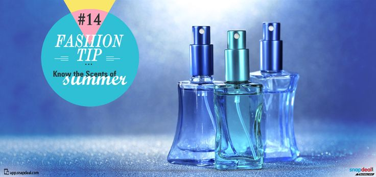 Fashion Tip #14: Know the Scents of Summer.  No fashion list is complete without giving a low-down on the trending scents for summer. Bring forth your most heavenly-smelling self with this unmatchable list of perfumes for your day brunches or night soirees.