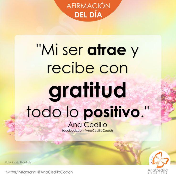AfirmaHoy: Mi ser atrae y recibe con gratitud todo lo positivo. #gratitud #liderazgo #lifecoach #pnl #superación #lider #logros #metas #autoestima #motivación