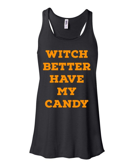 witch better have my candy, rhianna song parody racerback tank top shirt