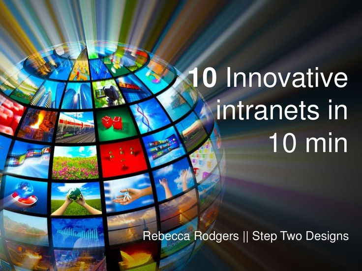 10 Innovative Intranet designs in 10 minutes by Rebecca Rodgers via slideshare