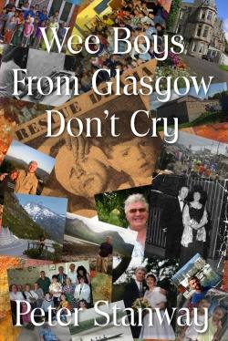 Wee Boys from Glasgow Don't Cry is my autobiography. It is available wherever books are sold.  It was quite a roller-coaster of emotions re-living past events; a mixture of extreme highs and extreme lows; deep sorrow and sadness mixed with great joy and elation.  You can purchase your copy of Wee Boys here: http://www.peterstanwaybooks.com/buy.html  Thank you: Peter O'Toole, Stanway Author, Wee Boys, Peter Stanway, Books Worth, Events, Glasgow, Cry
