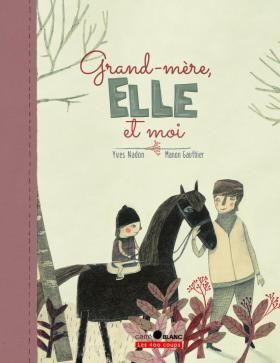 «Grand-mère, elle et moi» d'Yves Nadon et de Manon Gauthier...aller également consulter la critique du livre sur le blogue : https://enseignerlitteraturejeunesse.files.wordpress.com/2014/06/c2abgrand-mc3a8re-elle-et-moic2bb-dyves-nadon.pdf