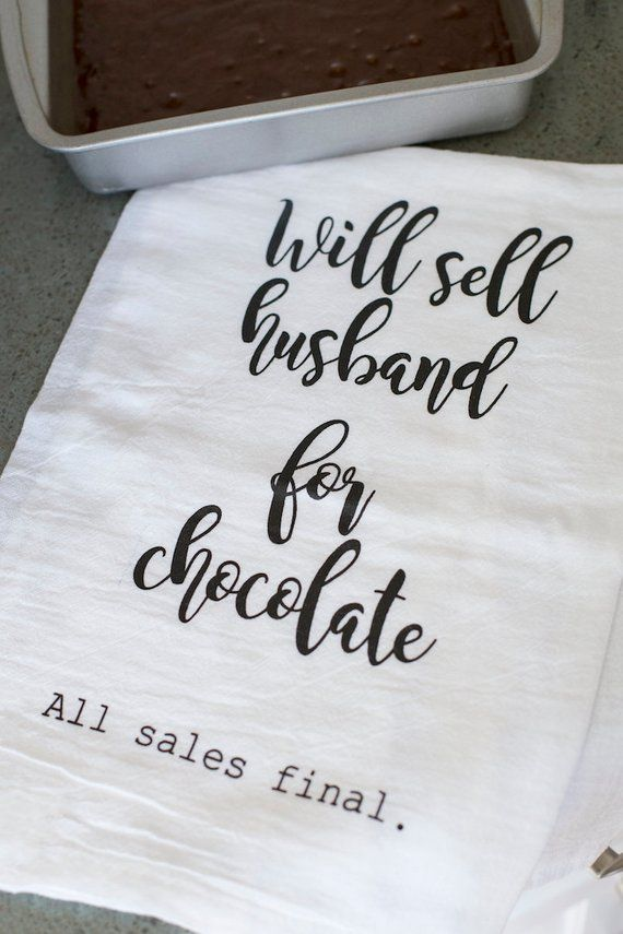 Will sell husband for chocolate, Funny kitchen towel, funny ...