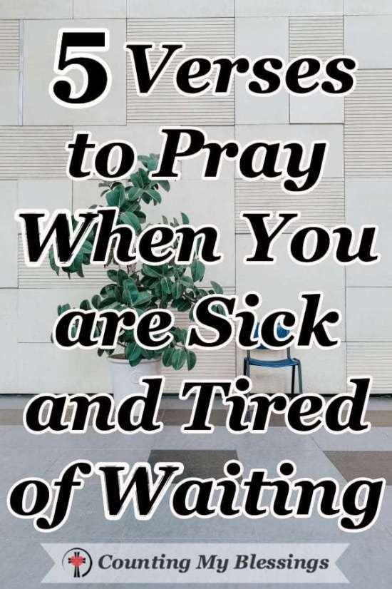 5 Verses to Pray When You are Sick and Tired of Waiting