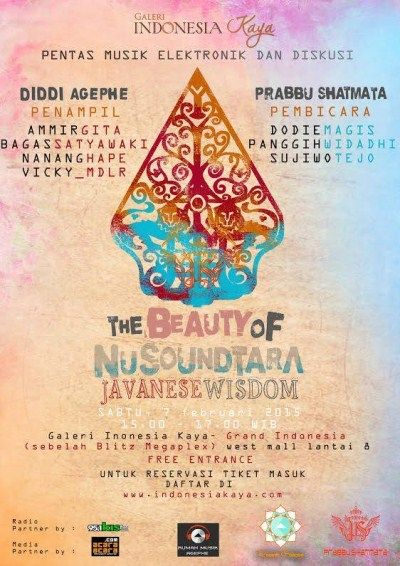 Pentas Musik Elektronik dan Diskusi : The Beauty of Nusoundtara Javanesewisdom Sabtu, 7 Februari 2015 At Galeri Indonesia Kaya – Grand Indonesia (Sebelah Blitz Megaplex) West Mall Lantai 8 Free Entrance  http://eventjakarta.com/pentas-musik-elektronik-dan-diskusi-the-beauty-of-nusoundtara/