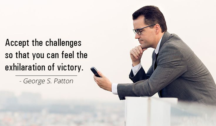 Accept the challenges so that you can feel the exhilaration of victory. -George S. Patton http://www.networkmarketingpaysmebig.com/