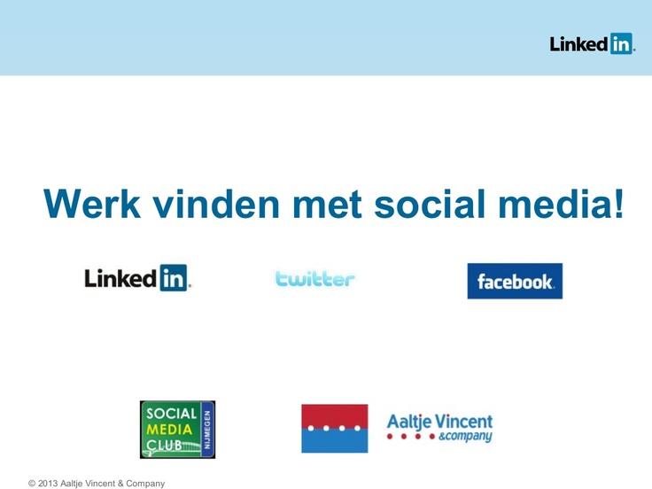 smc024-jan13-werk-vinden-met-social-media by aaltjevincent via Slideshare