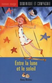Entre la Lune et le Soleil, mini roman illustré de Nancy Montour. Série Lorina, fille de cirque.