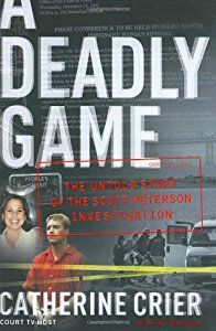 A Deadly Game: The Untold Story of the Scott Peterson Investigation book by Catherine Crier