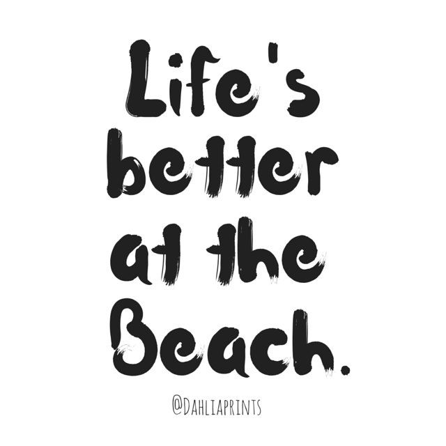 Life's better at the beach Print. by DahliaPrints on Etsy