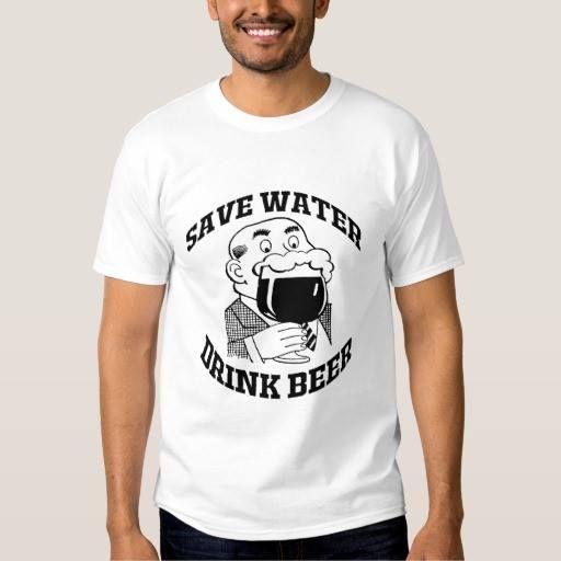 (SAVE WATER DRINK BEER T-SHIRT) #Beer #Birthday #Celebration #Dad #Dads #Design #Drank #Drink #Drinker #Drinking #Drunk #Foam #For #Friends #Funny #Head #Humorous #Lover #Man #Old #Party #Pro #Save #Silly #Taster #Text #Water is available on Funny T-shirts Clothing Store   http://ift.tt/2e3gp5R