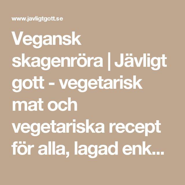 Vegansk skagenröra | Jävligt gott - vegetarisk mat och vegetariska recept för alla, lagad enkelt och jävligt gott.