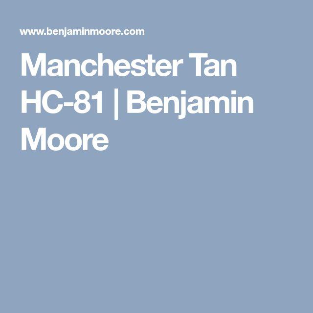 Tan Bedroom Benjamin Moore Manchester Tan And Beige: Best 25+ Manchester Tan Ideas On Pinterest