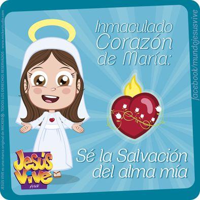 Jesús Vive® – Inmaculado corazón de María, Sé la salvación del alma mía