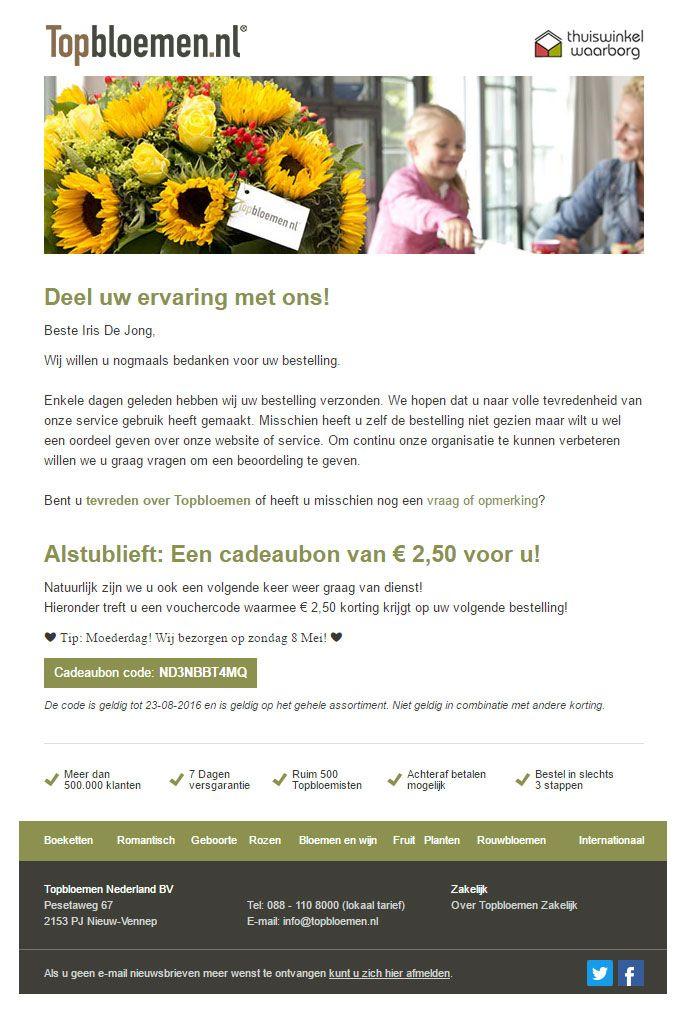 Topbloemen.nl - Online bloemenbezorgservice. Een dag nadat een boeket is bezorgd, ontvangt de klant een korte e-mail om de service te beoordelen. Als bedankje ontvangt de klant een cadeaubon van €2,50.