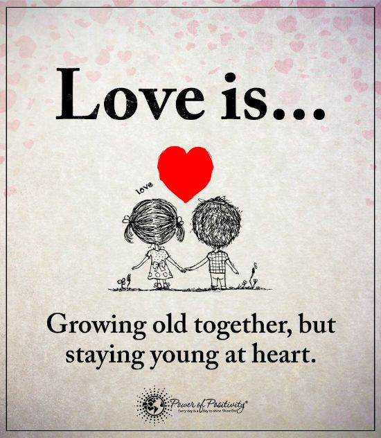 Love Is Growing Old Together But Staying Young At Heart Love Quotes Growing Old Together Growing Old Together Quotes Love Quotes