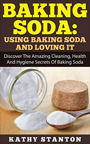 Baking Soda: Using Baking Soda And Loving It: Discover The Amazing Cleaning, Health And Hygiene Secrets Of Baking Soda (Healthy Living Book 10) - Kindle edition by Kathy Stanton. Crafts, Hobbies & Home Kindle eBooks @ Amazon.com.