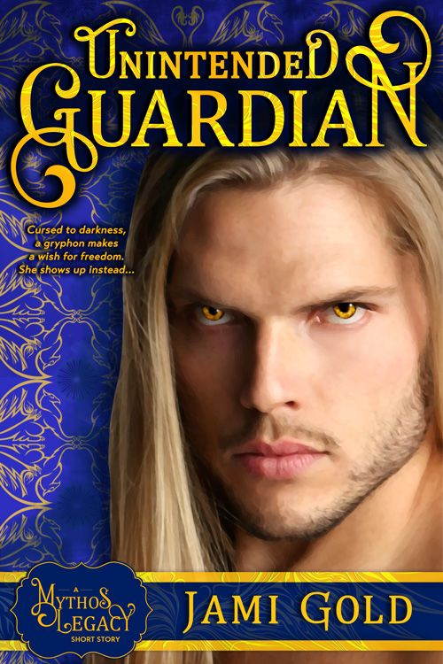 Cover of Unintended Guardian by Jami Gold http://jamigold.com/unintended-guardian/ -- Cursed to darkness, he makes a wish for freedom. She shows up instead...