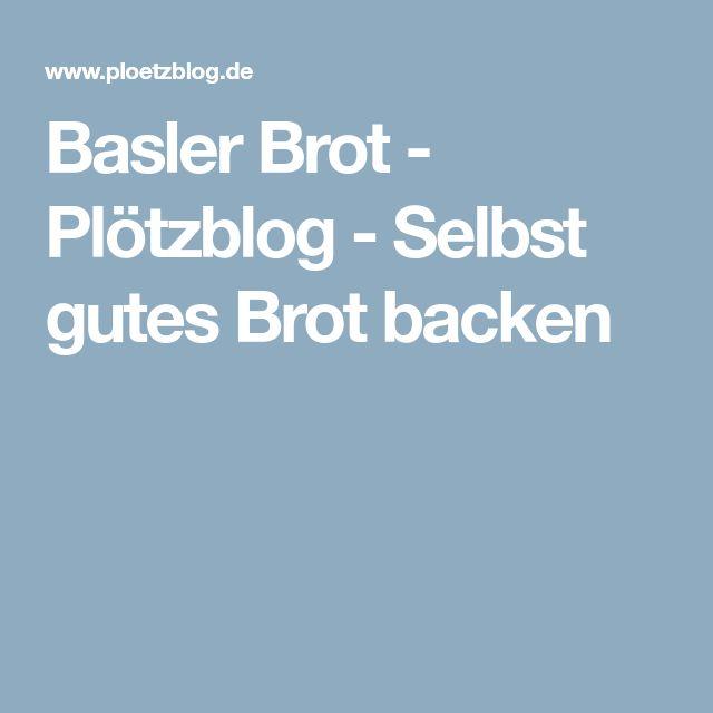 Basler Brot - Plötzblog - Selbst gutes Brot backen