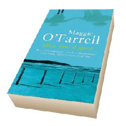 After You'd Gone by Maggie O Farrell - The most amazing book. Heart wrenching and tragic. I loved every minute of it and I re-read it every year ... for the past 8 years