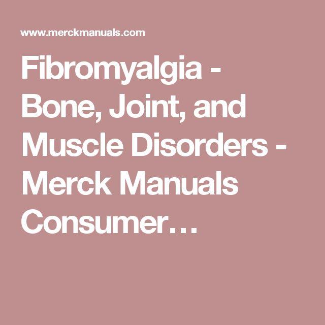 Fibromyalgia - Bone, Joint, and Muscle Disorders - Merck Manuals Consumer…