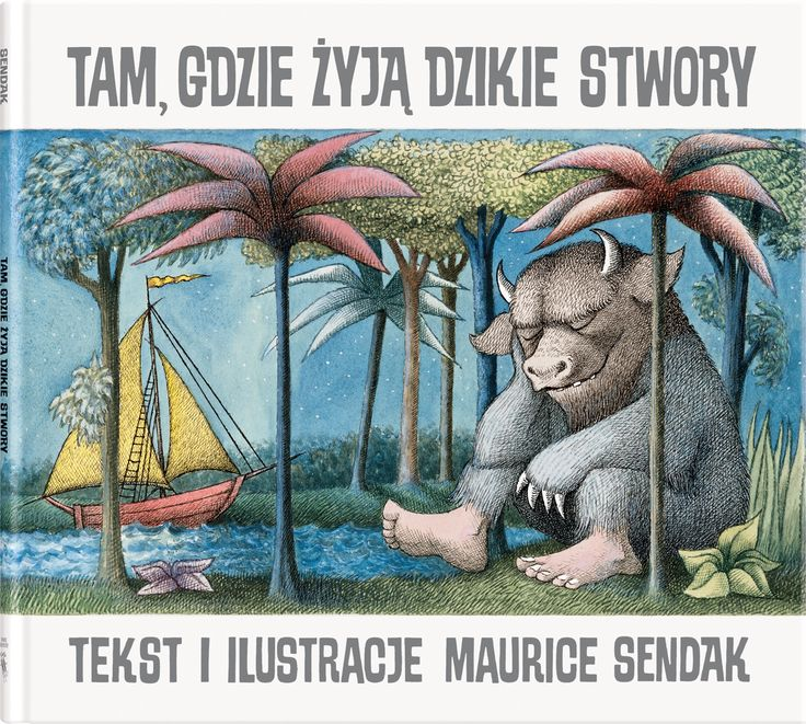 Tam, gdzie żyją dzikie stwory autor: Maurice Sendak, tłumaczenie: Jadwiga Jędryas