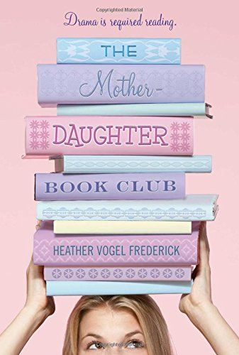 The Mother-Daughter Book Club by Heather Vogel Frederick http://www.amazon.com/dp/1416970797/ref=cm_sw_r_pi_dp_KWrfxb17E1TJ2