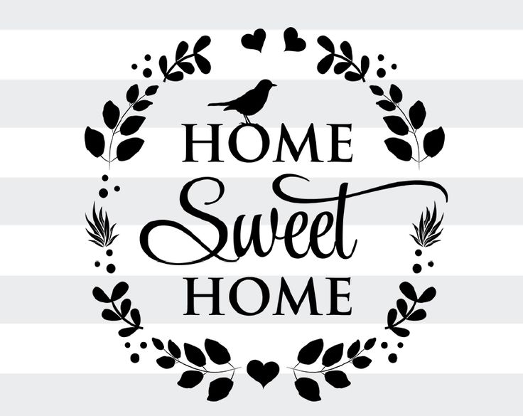 Home Sweet Home - SVG,PNG, EPS, DXF Digital Files for Cricut, Silhouette, Sure Cuts A Lot and More
