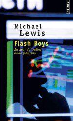 Flash BoysHistoire d'une révolte à Wall Street de Michael Lewis