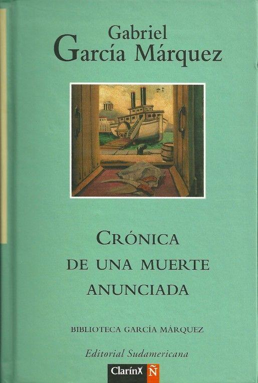 Gabriel García Márquez: Crónica de una muerte anunciada. Saber que lo van a matar y no poder hacer nada por evitarlo.
