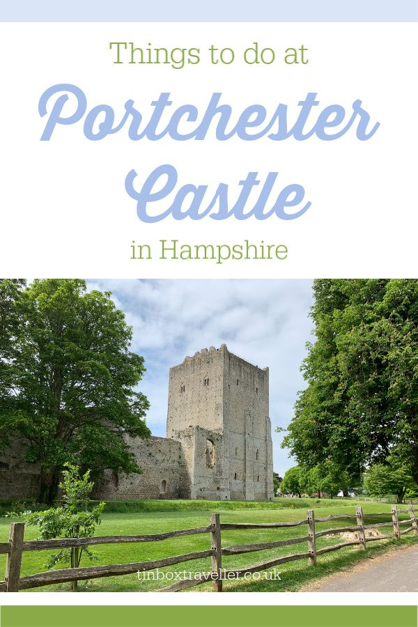 Things To Do At Portchester Castle With Kids Portsmouth England