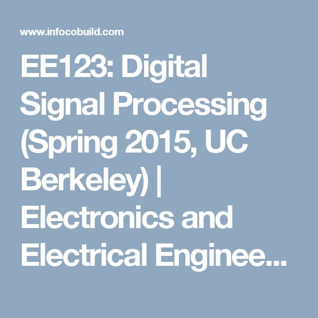 EE123: Digital Signal Processing (Spring 2015, UC Berkeley) | Electronics and Electrical Engineering | Audio/video Courses