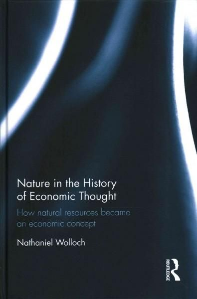 Nature in the History of Economic Thought: How Resources Became an Economic Concept
