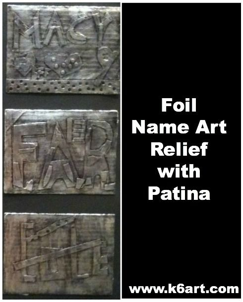 foil name art relief with patina. Post includes step-by-step powerpoint.