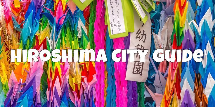 Hiroshima City Guide