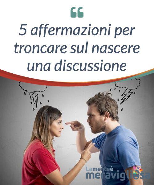 5 affermazioni per troncare sul nascere una discussione.  Provate ad utilizzare queste frasi per #troncare una #discussione, ma fatelo con #sincerità, con il cuore. Sicuramente la vostra situazione #migliorerà.