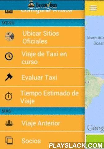 Taxiaviso  Android App - playslack.com , Taxiaviso es un servicio que se apoya en la tecnología, ciudadanos y gobierno para brindarte seguridad y ayudarte a distinguir los taxis buenos de los malos. Con Taxiaviso puedes localizar el sitio de taxis oficial, mas cercano a tu ubicación, y llamarlo desde la aplicación. Taxiavio te permite verificar si un taxi es oficial, notificar el uso del taxi en redes sociales, y calificar el servicio de Taxi que recibisteTaxiaviso te ayuda a verificar todos…