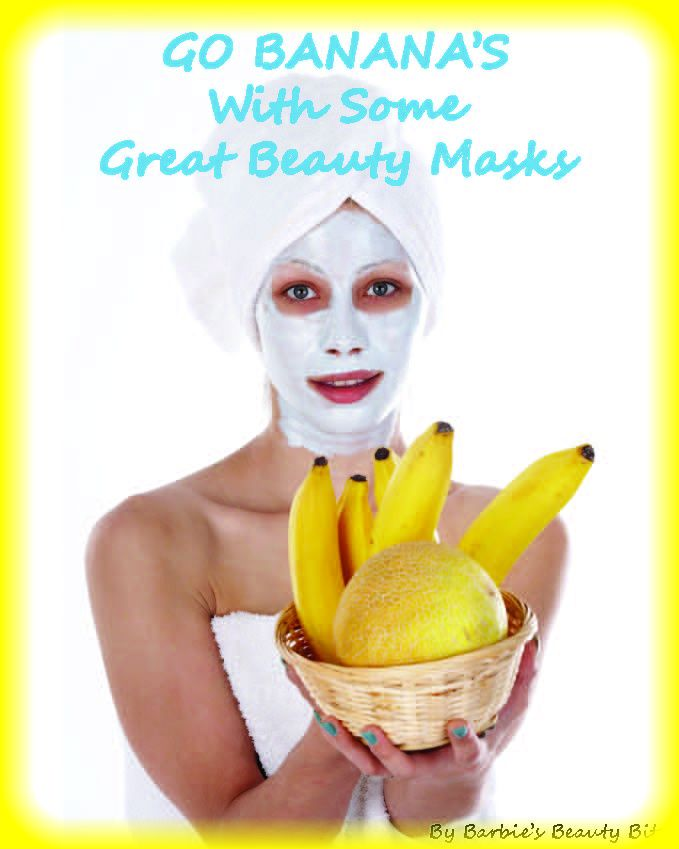 Barbie's Beauty Bits: DIY Beauty Masks For Younger Looking Skin, Including Banana's and More!