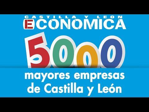 Ranking de las 5.000 mayores empresas de Castilla y León. 2017