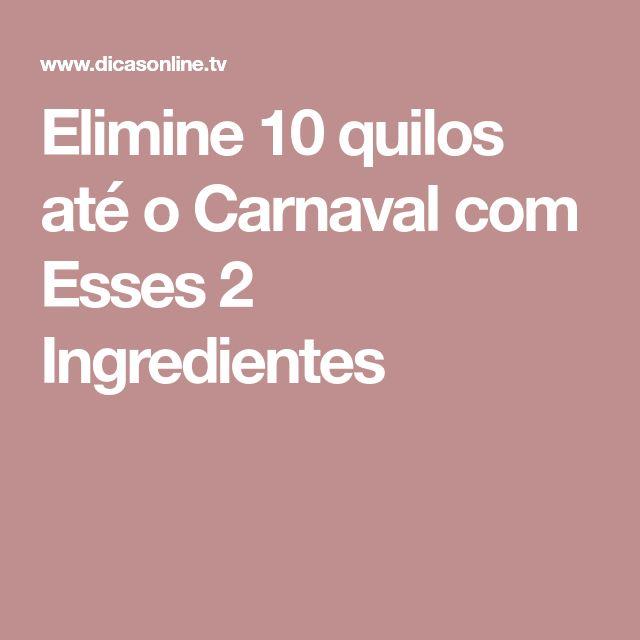 Elimine 10 quilos até o Carnaval com Esses 2 Ingredientes