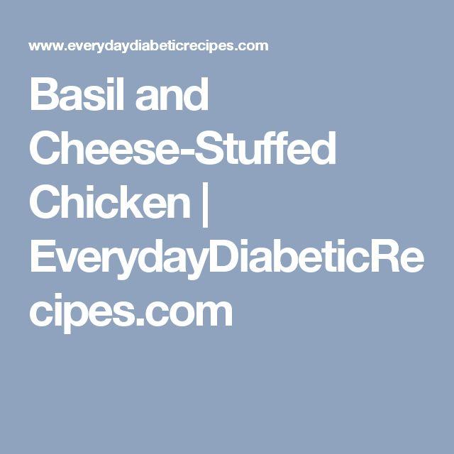 Basil and Cheese-Stuffed Chicken | EverydayDiabeticRecipes.com