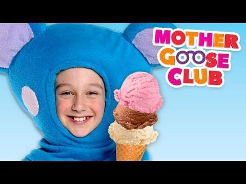 ▶ Ice Cream Song - Mother Goose Club Nursery Rhymes - YouTube