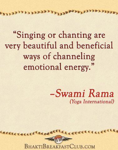 -Swami Rama, www.kirtancentral.com, www.bhaktibreakfastclub.com